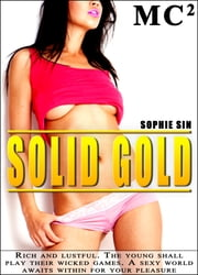 Millionaires Club #2: Solid Gold (Erotica) ebook by Sophie Sin
