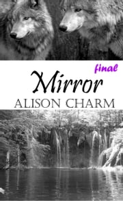 Mirror (Final) ebook by Alison Charm