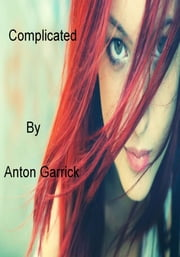 Complicated ebook by Anton Garrick