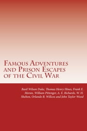 Famous Adventures and Prison Escapes of the Civil War ebook by Basil Wilson Duke,Thomas Henry Hines,Frank E. Moran