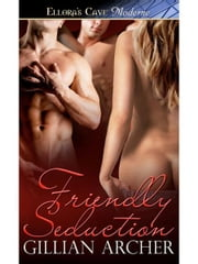 Friendly Seduction ebook by Gillian Archer