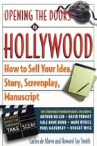 Opening the Doors to Hollywood ebook by Carlos De Abreu,Howard J. Smith