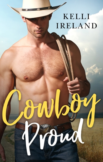 Cowboy Proud ebook by Kelli Ireland