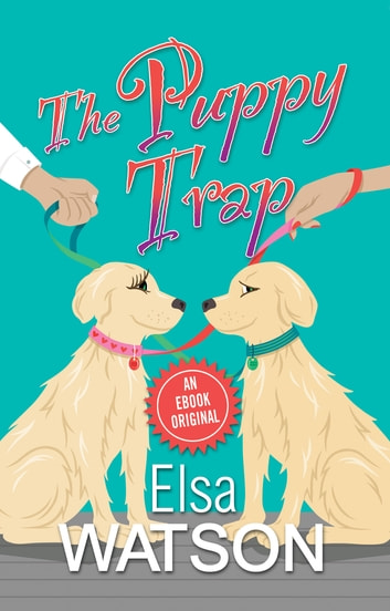 The Puppy Trap - An E-Book Original ebook by Elsa Watson