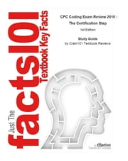 e-Study Guide for: CPC Coding Exam Review 2010 : The Certification Step by Carol J. Buck, ISBN 9781437708172 ebook by Cram101 Textbook Reviews