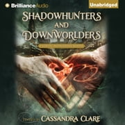 Shadowhunters and Downworlders - A Mortal Instruments Reader audiobook by Cassandra Clare