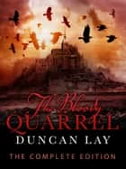 The Bloody Quarrel: The Arbalester Trilogy 2 (Complete Edition) ebook by Duncan Lay