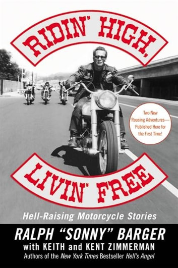 Ridin' High, Livin' Free - Hell-Raising Motorcycle Stories ebook by Sonny Barger