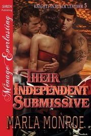 Their Independent Submissive ebook by Marla Monroe