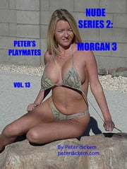 Nude Series 2: Morgan 3 ebook by Peter Dickem