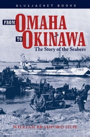 From Omaha to Okinawa - The Story of the Seabees ebook by William Bradford Huie