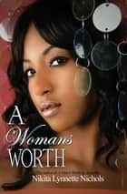 A Woman's Worth ebook by