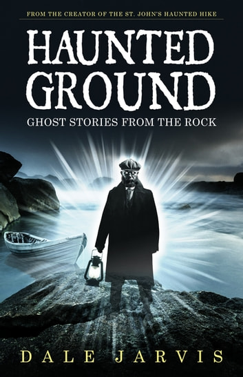 Haunted Ground - Ghost Stories from the Rock ebook by Dale Jarvis