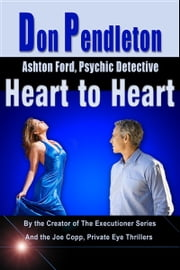 Heart to Heart: Ashton Ford, Psychic Detective ebook by Don Pendleton