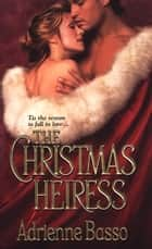 The Christmas Heiress ebook by Adrienne Basso