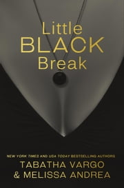Little Black Break - Little Black Book #2 ebook by Tabatha Vargo, Melissa Andrea