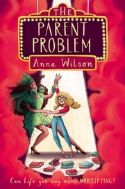The Parent Problem ebook by Anna Wilson
