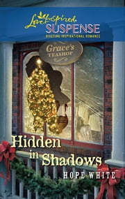 Hidden in Shadows ebook by Hope White