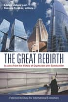The Great Rebirth ebook by Anders Åslund,Simeon Djankov