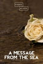 A Message from the Sea ebook by Charles Dickens, Sheba Blake