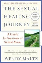 The Sexual Healing Journey ebook by Wendy Maltz