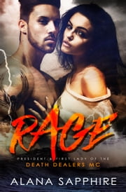 RAGE - President & First Lady Of The Death Dealers MC ebook by Alana Sapphire