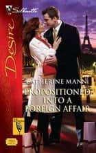 Propositioned Into a Foreign Affair ebook by Catherine Mann