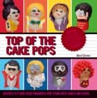 Top of the Cake Pops ebook by April Carter