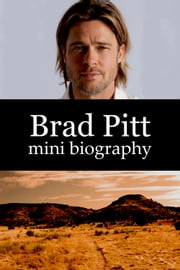 Brad Pitt Mini Biography ebook by eBios