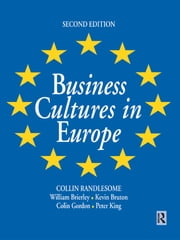 Business Cultures in Europe ebook by William Brierley,Colin Gordon,Kevin Bruton,Peter King