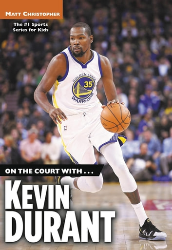 On the Court with...Kevin Durant eBook by Matt Christopher