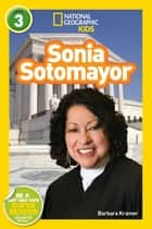 National Geographic Readers: Sonia Sotomayor ebook by Barbara Kramer
