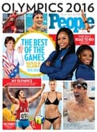 PEOPLE Olympics 2016: The Best of the Games ebook by The Editors of PEOPLE