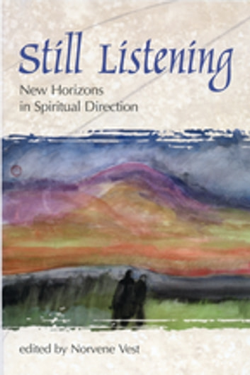 Still Listening - New Horizons in Spiritual Direction ebook by