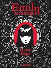 Emily the Strange: The Lost Days ebook by Rob Reger,Rob Reger,Jessica Gruner,Buzz Parker