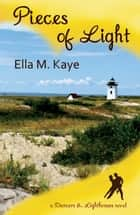 Pieces of Light ebook by Ella M. Kaye