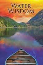 Water Wisdom ebook by Robert H. Wellington