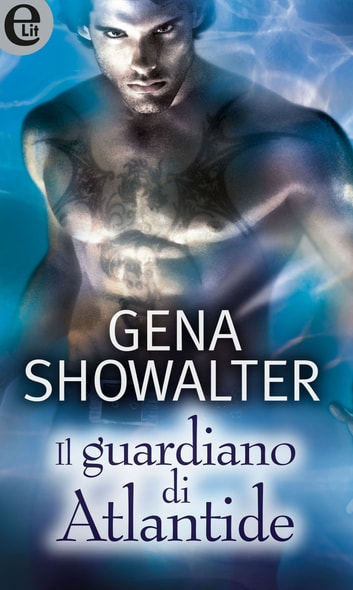 Il guardiano di Atlantide (eLit) ebook by Gena Showalter