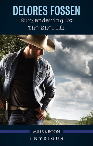 Surrendering To The Sheriff ebook by Delores Fossen