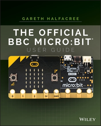 The Official BBC micro:bit User Guide ebook by Gareth Halfacree