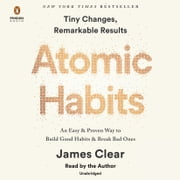 Atomic Habits - An Easy & Proven Way to Build Good Habits & Break Bad Ones audiobook by James Clear