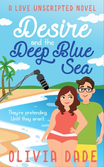 Desire and the Deep Blue Sea 電子書 by Olivia Dade