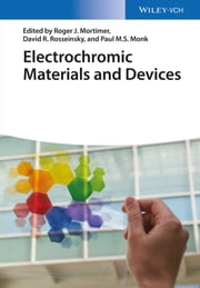 Electrochromic Materials and Devices ebook by Roger J. Mortimer,David R. Rosseinsky,Paul M. S. Monk