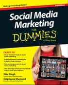 Social Media Marketing For Dummies ebook by Shiv Singh, Stephanie Diamond