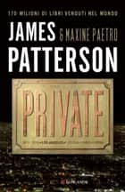Private - Serie Private ebook by James Patterson, Maxine Paetro