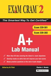 A+ Exam Cram 2 Lab Manual ebook by Brooks, Charles J.