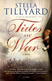 Tides of War: A Novel - A Novel ebook by Stella Tillyard