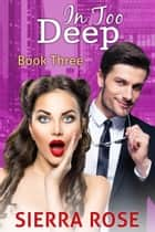 In Too Deep - Mistaken Identity, #3 ebook by Sierra Rose