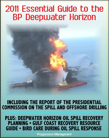 2011 Essential Guide To The Bp Deepwater Horizon Gulf Of Mexico Oil