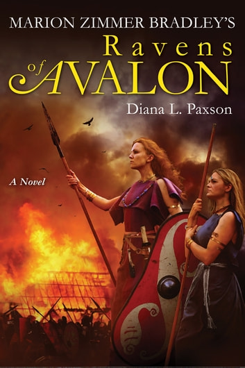 Marion Zimmer Bradley's Ravens of Avalon ebook by Diana L. Paxson